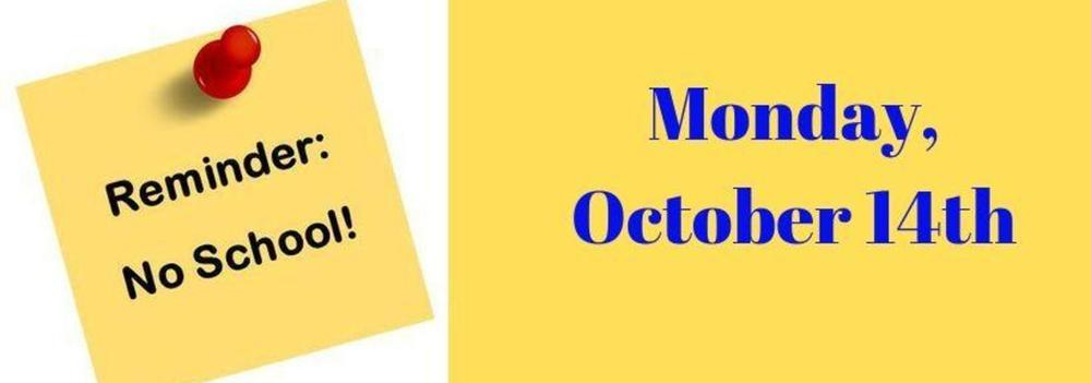 No School, Monday October 14th