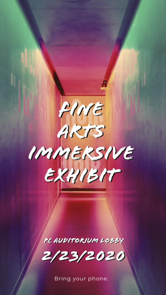 Fine Arts Immersive Exhibit & Concert